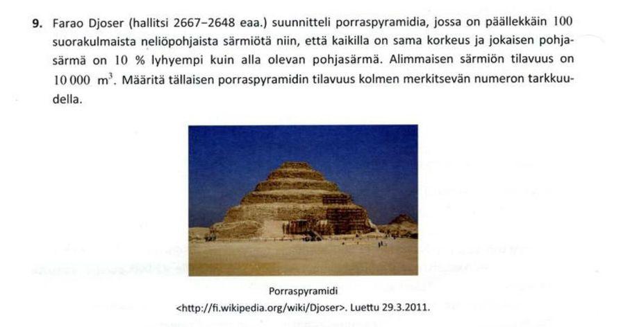 Lyhyen matematiikan tehtävässä piti määrittää porraspyramidin tilavuus.