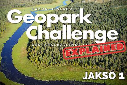 Katso ensimmäinen jakso - uudessa videosarjassa väännetään rautalangasta kaikki Rokua Geopark Challengeen liittyvä tieto
