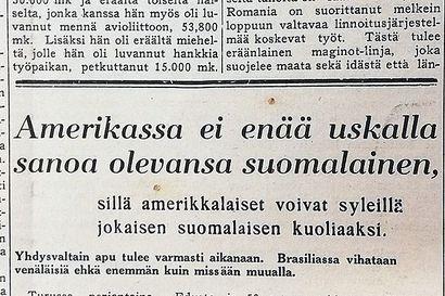 Vuosien takaa: Amerikassa ei enää uskalla sanoa olevansa suomalainen, etteivät halaa kuoliaaksi