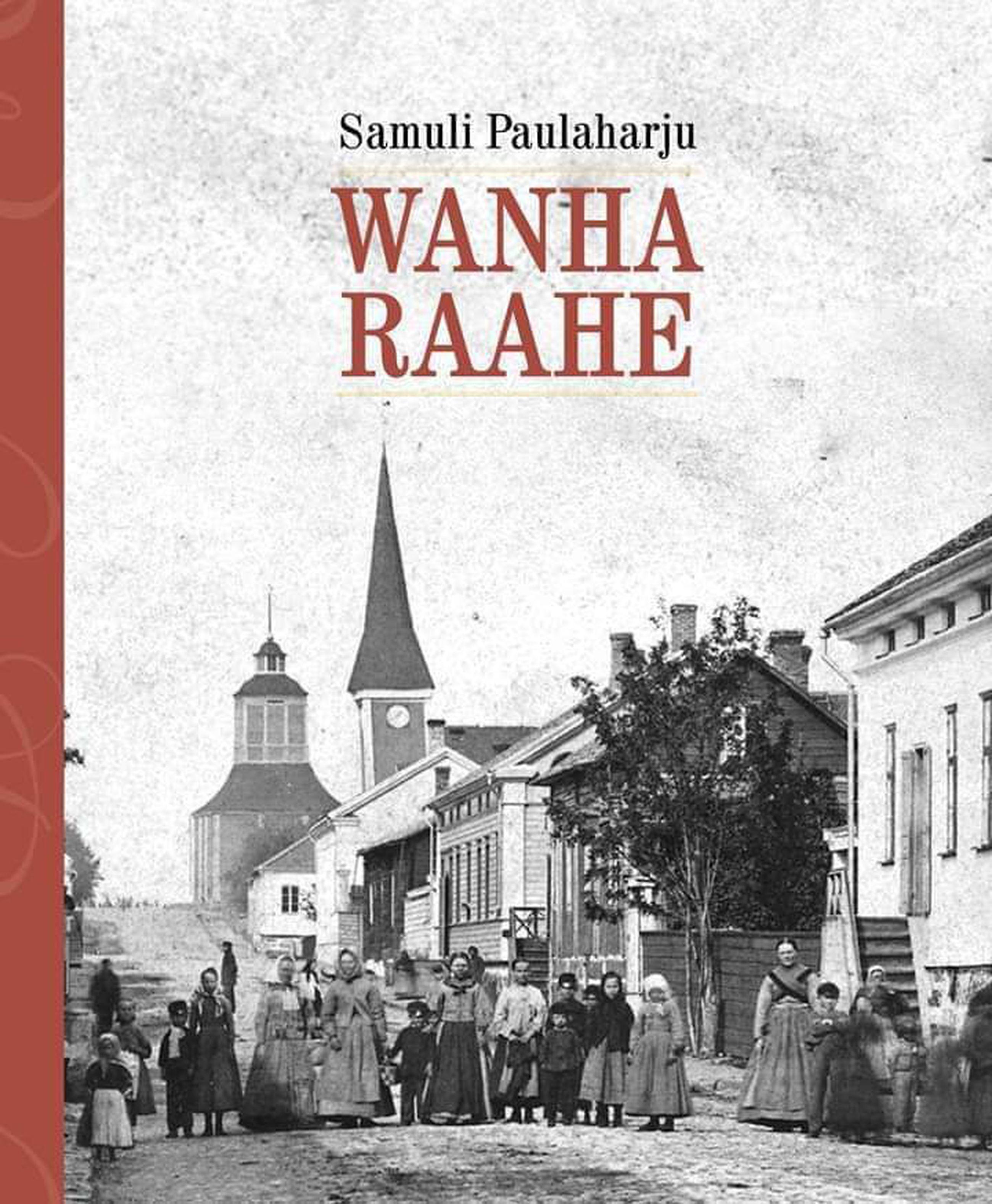Wanha Raahe -kirjasta uusi painos - kuvien yksityiskohdat heräävät eloon |  Raahenseutu.fi