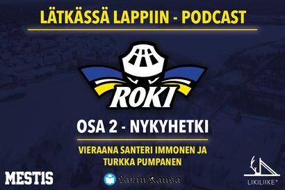 Kuuntele RoKin Lätkässä Lappiin -podcast: Toisessa osassa käsitellään RoKin nykyhetkeä Santeri Immosen ja Turkka Pumpasen kanssa
