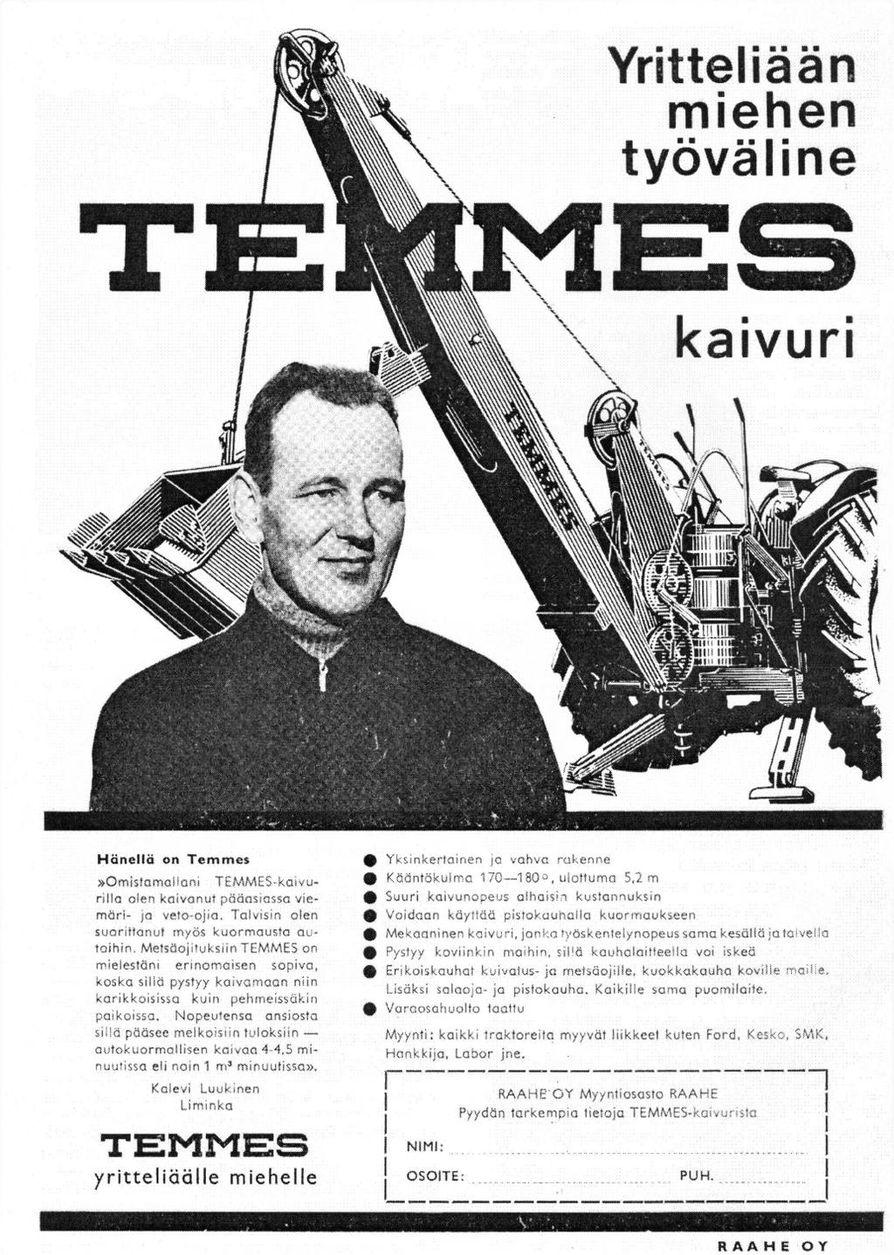 Paikalliset toimijat pääsivät Temmes-kaivurin mainoksiin mukaan.  Tämän mainoksen kasvoina on liminkalainen Kalevi Luukinen.