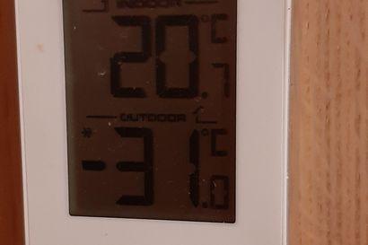 Lukijan lämpömittari Pudasjärvellä näyttää –31 astetta pakkasta – lähetä kuva oman mittarisi lukemasta